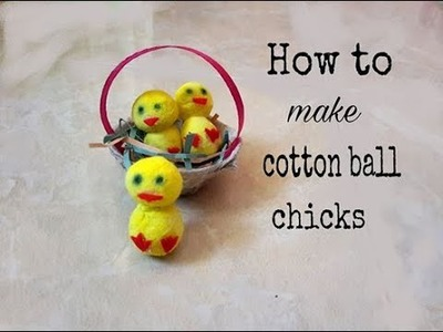 How to make cotton ball chick