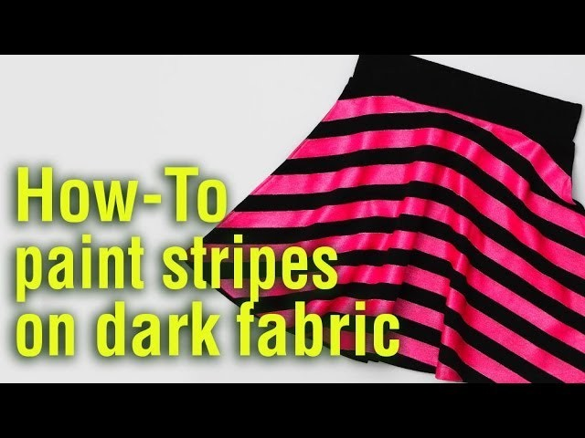 How To Paint Neon Stripes on Dark Fabrics with fabric paint