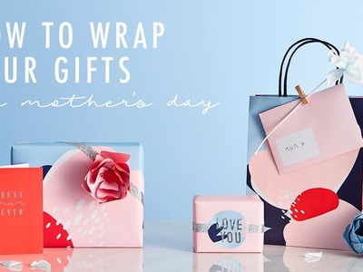 How to Wrap your Gifts for Mother's Day