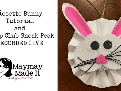 Rosette Bunny and Stamp Club Sneak Peek for April Recorded Live