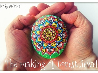The process of making a Mandala stone painting - Forest Jewel by Andrei T