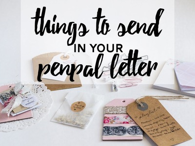 Things to send to your penpal ☆