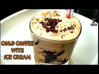 Cold Coffee Recipe In 2 Min - How To Make Cold Coffee With Ice Cream - DO AT HOME