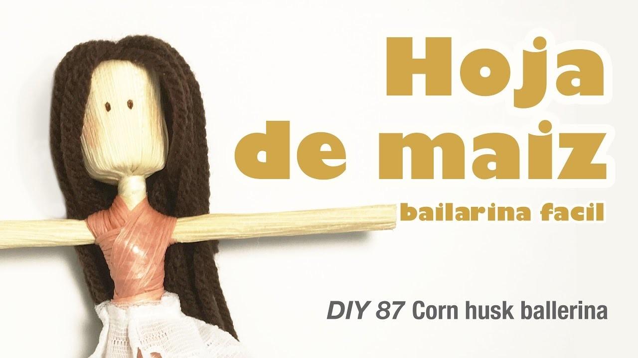 Como hacer bailarina de hoja de maiz 87. how to make corn husk ballerina easy