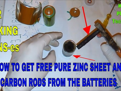 HOW TO GET FREE PURE ZINC SHEET AND CARBON RODS FROM THE BATTERIES FOR MAKING GANS-es Part1