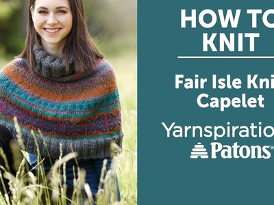 How to Knit a Capelet: Fair Isle Knit Capelet