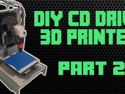 How To Make a 3D Printer From CD Drives || Part 2