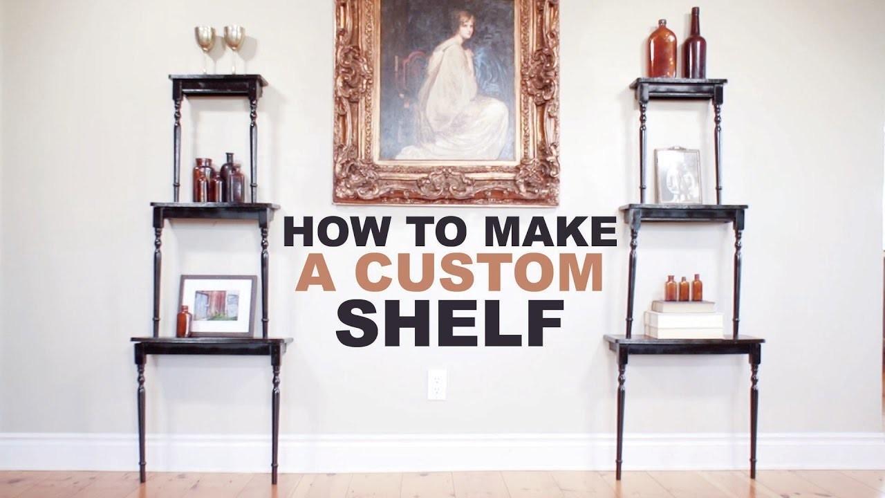 How To Make A Custom Shelf