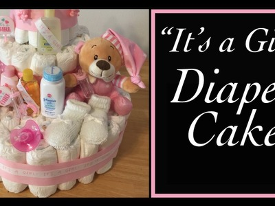 "How to Make a Diaper Cake - ""IT'S A GIRL"" step by step instructions"
