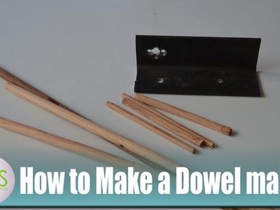 How to Make a Dowel Maker