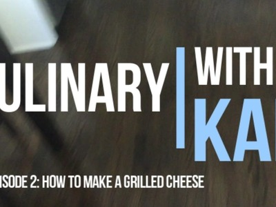 How to make a Grilled Cheese!