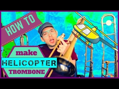 HOW TO MAKE A HELICOPTER SOUND ON THE TROMBONE