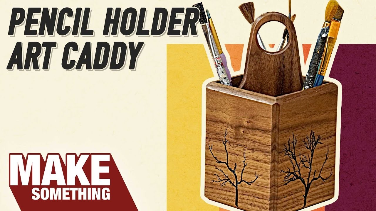 How to make a Pencil Holder.Art Caddy | Easy Woodworking Project
