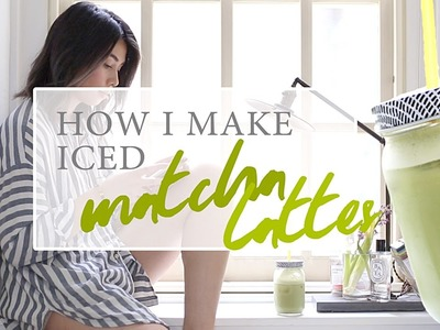 HOW TO MAKE A PERFECT ICED MATCHA LATTE | Recipe