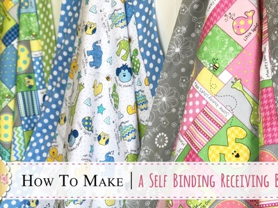 How to Make a Self-Binding Receiving Blanket | with Jennifer Bosworth of Shabby Fabrics