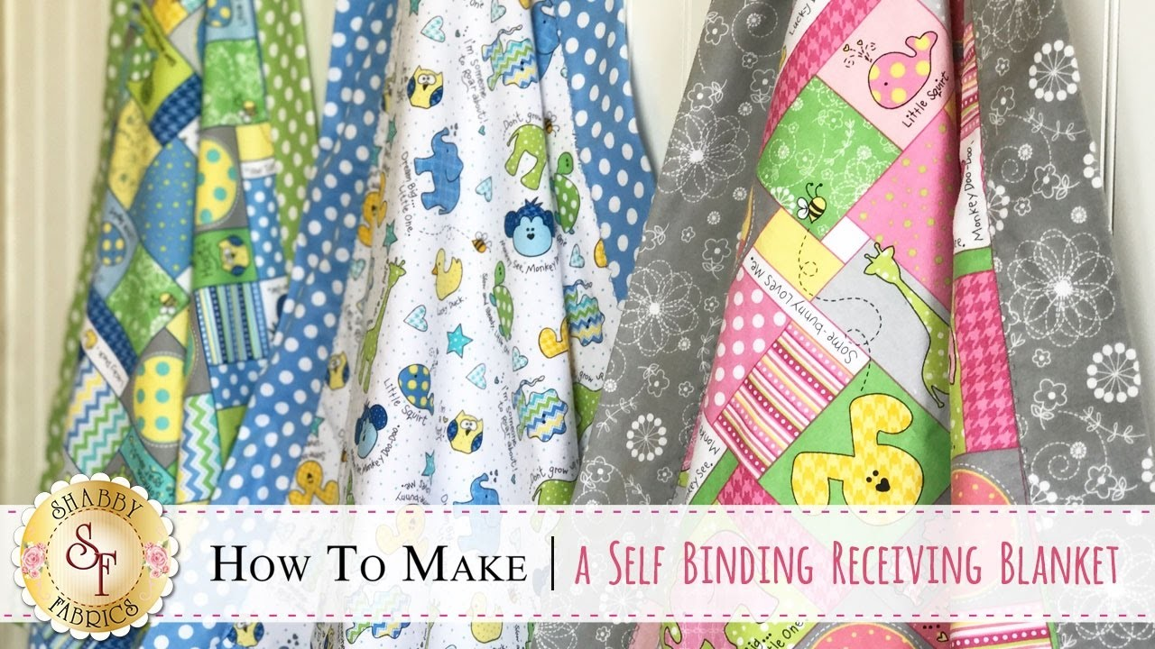 How to Make a Self-Binding Receiving Blanket   with Jennifer Bosworth of Shabby Fabrics