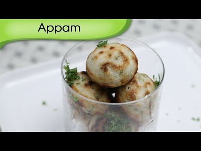 How To Make Appam | Appe Recipe | South Indian Breakfast Recipe By Ruchi Bharani