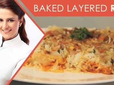 How To Make  Baked Layered Rice I Baked Layered Rice Recipe I MasterChef India Shipra Khanna