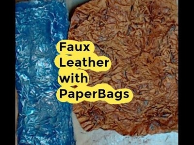 How to Make Faux Leather with Paper Bags