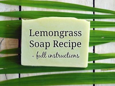 How to make Handmade Lemongrass Soap