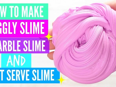 How To Make Jiggly Slime, Marble Slime And Soft Serve Slime | Easy DIY Slime Tutorial And Recipes