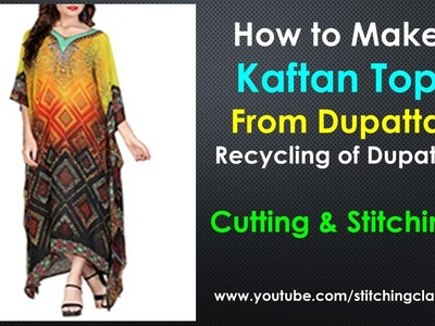 How to Make Kaftan Top From Dupatta || Kaftan Top Cutting and Stitching ||