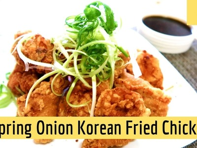 How to make Korean Fried Chicken (w. Spring Onion Topping) | 파닭