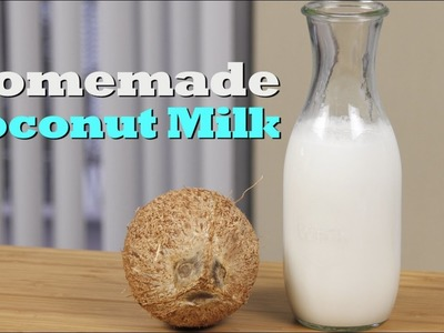 How To Make Quick and Easy Homemade Coconut Milk| Drinks Made Easy