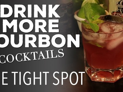 """How to Make """"The Tight Spot"""" - Drink More Bourbon Cocktails"""
