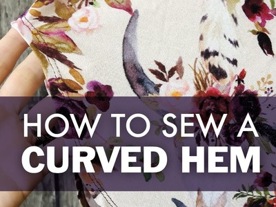 How To Sew A Curved Hem | DIBY.Club