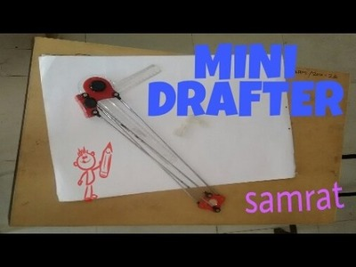 How to use mini drafter ||SAMRAT STUDY CHANNEL||2017