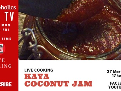 ????LIVE : How to make Kaya (Coconut jam) Recipe