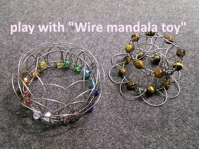 """Play with """" Wire mandala toy"""" - """"How to make"""" will be up on 22.4.2017"""