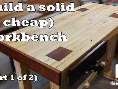 Build a solid and cheap workbench (Part 1 of 2)