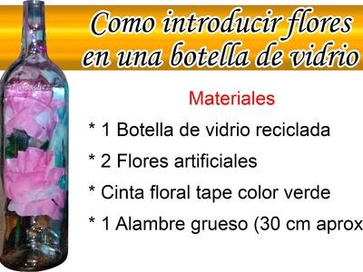 Como Introducir Flores Artificiales en Botella de Vidrio