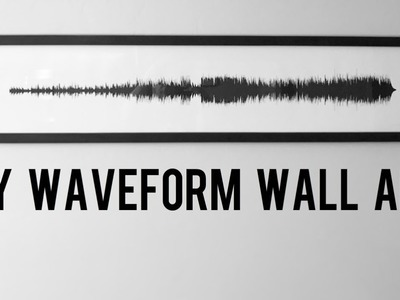 DIY Wall Art of a Waveform of a Song