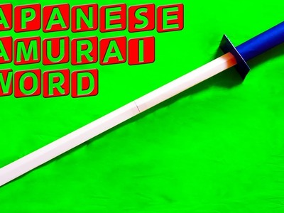 How to make a Paper Sword (Japanese Samurai Sword)