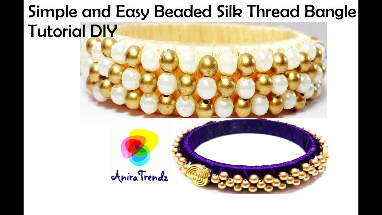 How to make designer silk thread bangles at home - Beaded Tutorial Easy Achievable