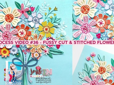 Process Video #36 - Fussy Cut & Stitched Flowers
