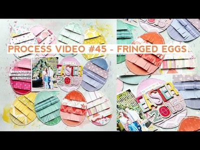 Process Video #45 - Fringed Eggs