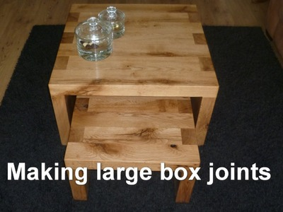 Tweakwood: Making a rustic oak coffee table set with large box joints
