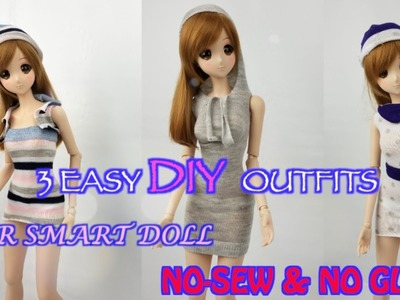3 SUPER EASY DIY OUTFITS FOR SMART DOLL* NO- SEW & NO GLUE