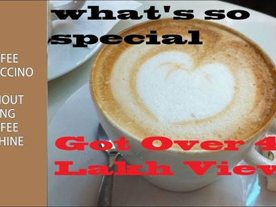 Coffee Cappuccino Recipe.How to make Coffee cappuccino without using coffee maker at home