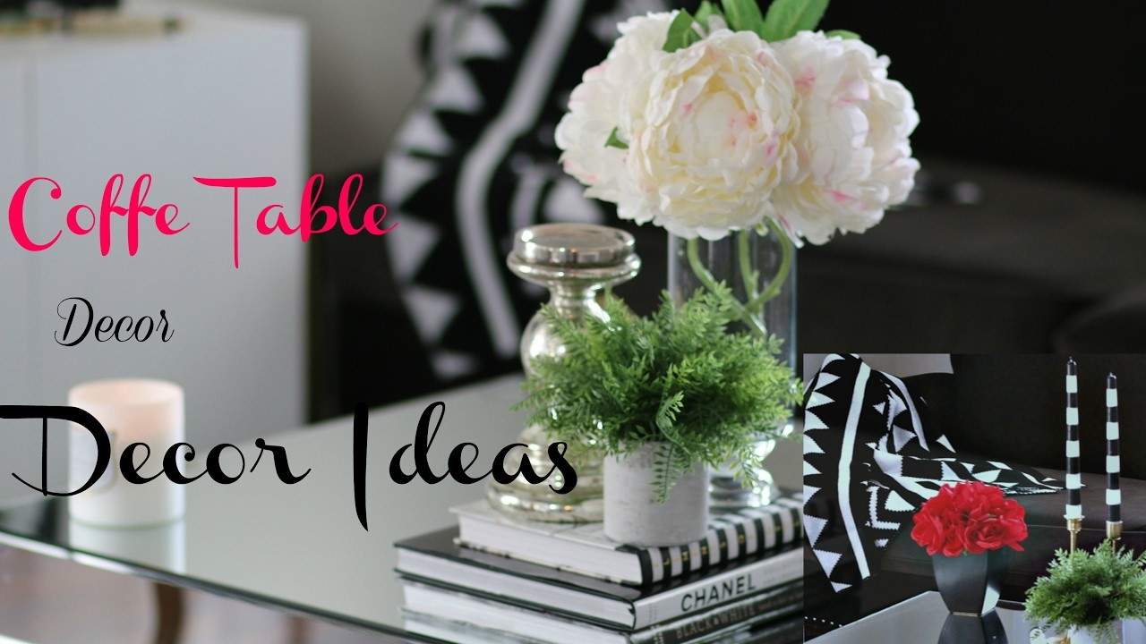 Coffee Table Decor and Style with me.  Modern Glam Chic. . . ( Part 1)