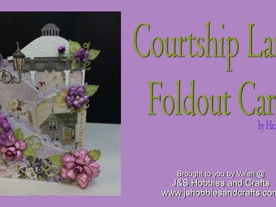 Courtship Lane Foldout Card Tutorial by Valeri at JS Hobbies and Crafts