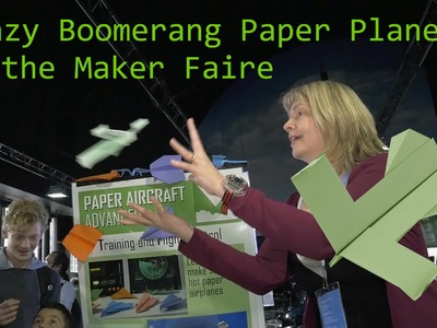 Crazy Boomerang Paper Plane at the Maker Faire: How to fold Ace Flier Paper Airplane