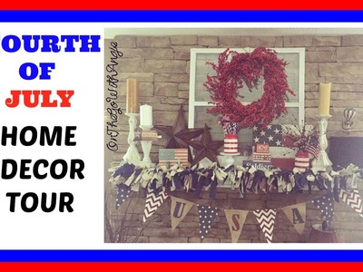 HOME DECOR TOUR | 4TH OF JULY DECORATIONS | July 2016