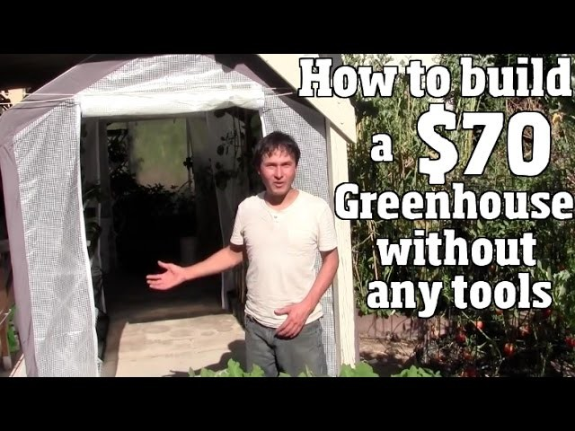 How to Build a $70 Greenhouse Without Any Tools