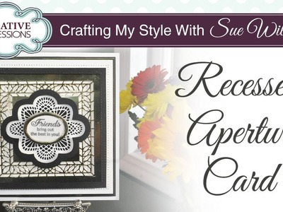 How to Create a Recess Aperture Card | Crafting My Style with Sue Wilson