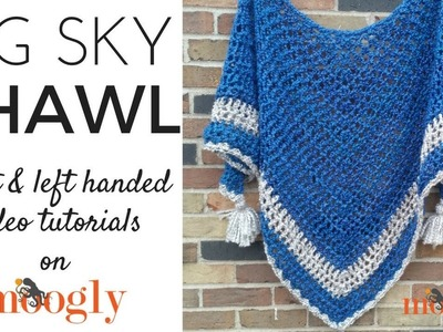 How to Crochet: Big Sky Shawl (Right Handed)